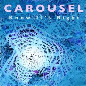 Carousel Know It's Right