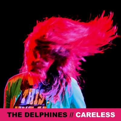 "The Delphines - ""Careless"""